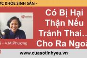 Có Bị Hại Thận Nếu Tránh Thai Bằng Cho Ra Ngoài - Bác sĩ Vũ Minh Phượng