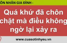 Quá khứ đã chôn chặt mà điều không ngờ lại xảy ra - Nguyễn Thị Mùi