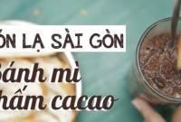 bánh mì chấm cacao, sài gòn, món lạ, cua so tinh yeu