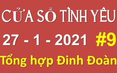 Cửa Sổ Tình Yêu Hay Nhất 2020 - Tổng Hợp Đinh Đoàn Số 9