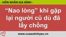 Nao lòng khi gặp lại người cũ dù đã lấy chồng - CGTl Đinh Đoàn