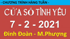 Nghe lại Cửa Sổ Tình Yêu mới nhất 7-2-2021