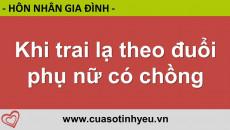 Khi trai lạ theo đuổi phụ nữ có chồng - Nguyễn Thị Mùi 19006802