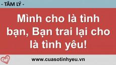 Mình cho là tình bạn bạn trai lại cho là tình yêu - Nguyễn Thị Mùi