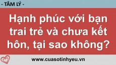 Hạnh phúc với bạn trai trẻ và chưa kết hôn tại sao không - Nguyễn Thị Mùi