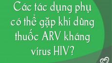 Các tác dụng phụ có thể gặp khi dùng thuốc ARV kháng virus HIV?