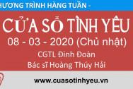 Chương trình Cửa Sổ Tình Yêu phát sóng ngày 08-03-2020
