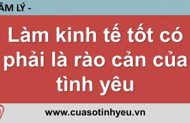 Làm kinh tế tốt có phải là rào cản của tình yêu - Nguyễn Thị Mùi