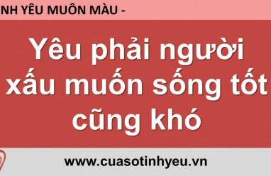 Yêu phải người xấu muốn sống tốt cũng khó - Nguyễn Thị Mùi
