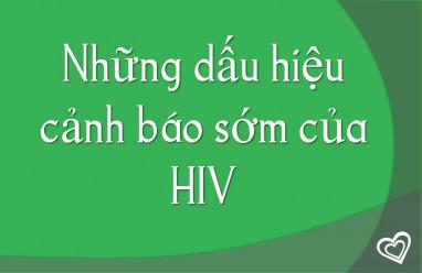Những dấu hiệu cảnh báo sớm của HIV