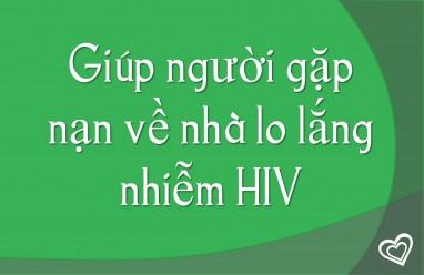 Giúp người gặp nạn về nhà lo lắng nhiễm HIV