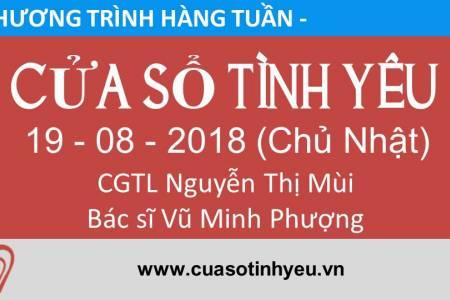 Chương trình Cửa Sổ Tình Yêu ngày 19-08-2018, nghe lại Cửa Sổ Tình Yêu ngày 19-08-2018