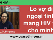 Vợ đi ngoại tình có lây nhiễm HIV - Vũ Minh Phượng