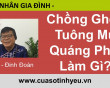 Chồng Ghen Tuông Mù Quáng - cửa sổ tình yêu Đinh Đoàn