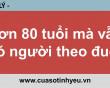 Hơn 80 tuổi mà vẫn có người theo đuổi - CGTL Đinh Đoàn