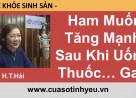 Nghe lại Cửa Sổ Tình Yêu mới nhất: Ham muốn tăng mạnh sau khi uống thuốc gan - BS Hoàng Thúy Hải