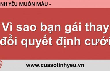 Vì sao bạn gái thay đổi quyết đinh cưới - Nguyễn Thị Mùi