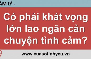 Có phải khát vọng lớn lao ngăn cản chuyện tình cảm - Nguyễn Thị Mùi