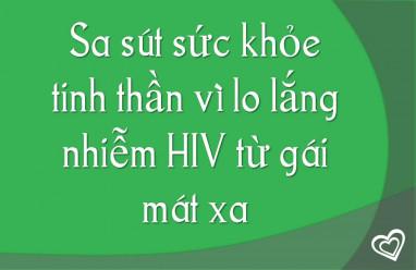 Sa sút sức khỏe tinh thần vì lo lắng nhiễm HIV từ gái mát xa