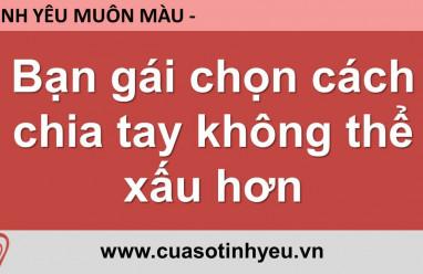 Bạn gái chọn cách chia tay không thể xấu hơn - Nguyễn Thị Mùi