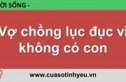 Vợ chồng lục đục vì không có con - BS Vũ Minh Phượng, Nguyễn Thị Mùi