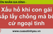 Xấu hổ khi con gái sắp lấy chồng mà bố cứ ngoại tình - Nguyễn Thị Mùi