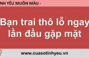 Bạn trai thô lỗ ngay lần đầu gặp mặt - Nguyễn Thị Mùi