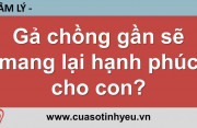 Gả chồng gần sẽ mang lại hạnh phúc cho con - Nguyễn Thị Mùi