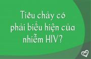 Tiêu chảy có phải biểu hiện của nhiễm HIV?