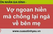Vợ ngoan hiền mà chồng lại ngả về bên mẹ - Nguyễn Thị Mùi