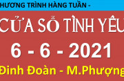 Nghe Cửa Sổ Tình Yêu mới nhất 06-06-2021