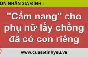 Cẩm nang dành cho phụ nữ lấy chồng đã có con riêng - Nguyễn Thị Mùi