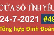 Cửa Sổ Tình Yêu ngày 24-07-2021 - Tổng Hợp Đinh Đoàn Số 49